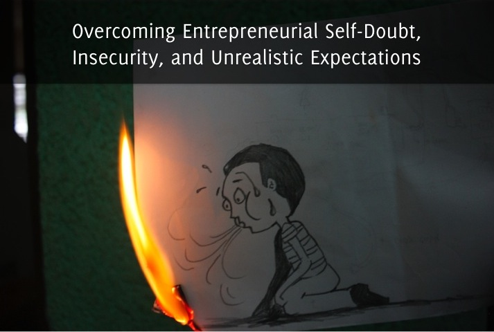 EFP 70: Overcoming Entrepreneurial Self-Doubt, Insecurity, and Unrealistic Expectations
